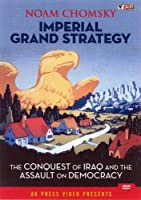 Noam Chomsky: Imperial Grand Strategy [DVD] [Import]