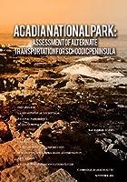 Acadia National Park: Assessment of Alternate Transportation for Schoodic Peninsula