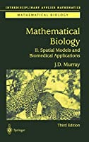 Mathematical Biology II: Spatial Models and Biomedical Applications (Interdisciplinary Applied Mathematics)