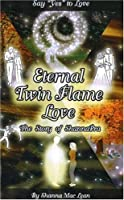Eternal Twin Flame Love: The Story of Shannapra (Say Yes to Love)