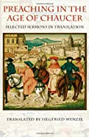 Preaching in the Age of Chaucer: Selected Sermons in Translation (Medieval Texts in Translation Series)