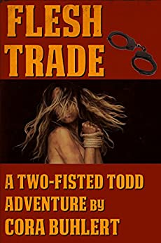 [Buhlert, Cora]のFlesh Trade (Two-Fisted Todd Adventures Book 2) (English Edition)