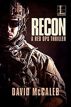 Recon (A Red Ops Thriller Book 3) by [McCaleb, David]