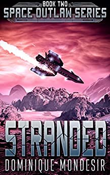 Stranded: (Space Outlaw 2) by [Mondesir, Dominique]