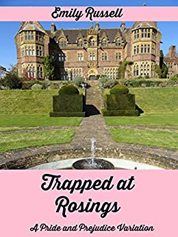 Trapped at Rosings: A Pride and Prejudice Variation by [Russell, Emily]