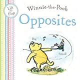 Winnie-the-Pooh Opposites: Lift the Flap book (Winnie the Pooh Lift the Flap)