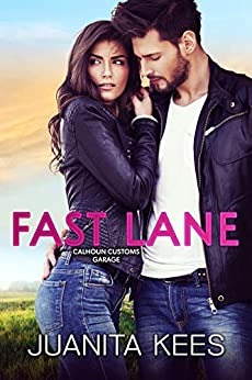 Fast Lane (Calhoun Customs Garage Book 2) by [Kees, Juanita]