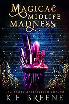 Magical Midlife Madness: A Paranormal Women's Fiction Novel (Leveling Up Book 1) by [Breene, K.F.]