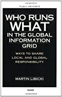 Who Runs What in the Global Information Grid: Ways to Share Local and Global Responsibility