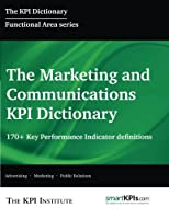 the marketing and communications kpi dictionary 170 key