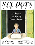Six Dots: A Story of Young Louis Braille (English Edition) 画像
