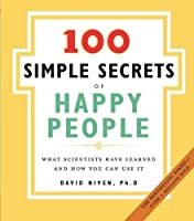 The 100 Simple Secrets of Happy People: What Scientists Have Learned and How You Can Use It【洋書】 [並行輸入品]
