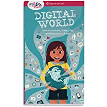 Digital World: How to Connect, Share, Play, and Keep Yourself Safe