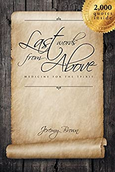 Last Words From Above (Medicine for the Spirit) by [Brown, Jeremy]