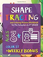 Shape Tracing and Coloring Practice Workbook for Preschoolers to 3rd Grade: Ages 3+ and weekly FREE Bonuses [並行輸入品]