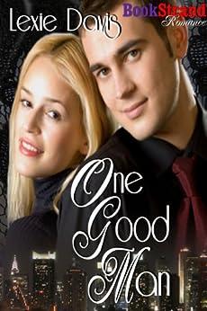 One Good Man (BookStrand Publishing Romance) by [Davis, Lexie]