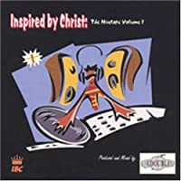 Inspired by Christ: The Mixtape Volume 1 by Various (2005-07-22)