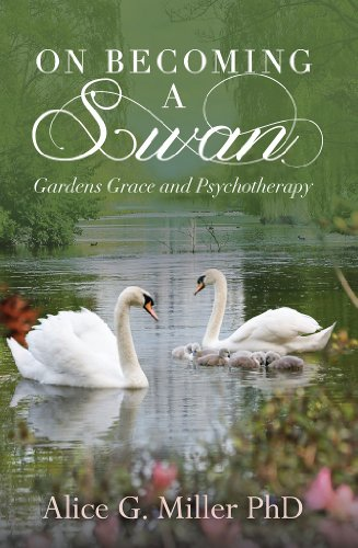 Download On Becoming a Swan: Gardens Grace and Psychotherapy (English Edition) B00IZKWY42