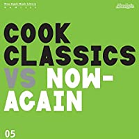 Cook Classics Vs Now Again