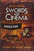 Swords and Cinema: Ancient Battles in Modern Movies