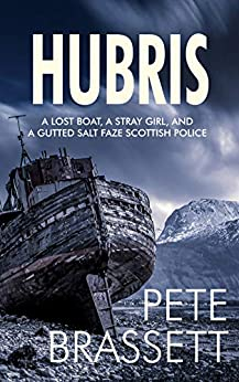 HUBRIS: A lost boat, a stray girl and a gutted salt faze Scottish police (Detective Inspector Munro murder mysteries Book 11) by [Brassett, Pete]
