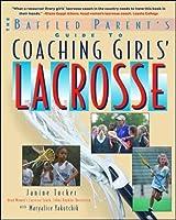 Coaching Girls' Lacrosse: A Baffled Parent's Guide【洋書】 [並行輸入品]
