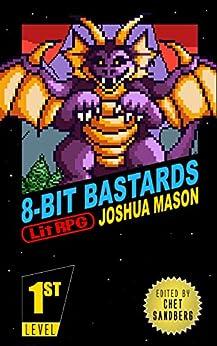 Eight-Bit Bastards: Level One by [Mason, Joshua]