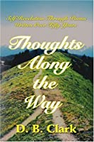 Thoughts Along the Way: Self-Revelation Through Poems Written over Fifty Years