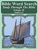 Bible Word Search Study Through The Bible: Volume 28  Numbers #7 (Bible Word Search Puzzles For Adults Jumbo Large Print Sailboat Series)