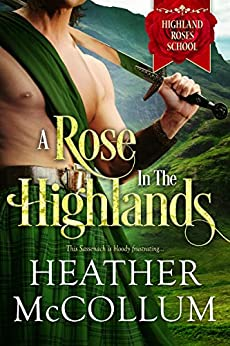 A Rose in the Highlands (Highland Roses School Book 1) by [McCollum, Heather]