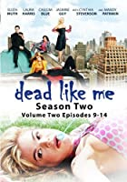 Dead Like Me: Season Two - Volume Two (Episodes 9-14) - Amazon.com Exclusive by Mandy Patinkin