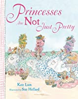 Princesses Are Not Just Pretty (Princesses Are Not...)