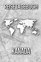 Reisetagebuch Kanada: Reisejournal fuer den Urlaub - inkl. Packliste | Erinnerungsbuch fuer Sehenswuerdigkeiten & Ausfluege | Notizbuch als Geschenk, Abschiedsgeschenk