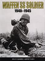 Waffen-SS Soldier 1940-1945 (Trade Editions)