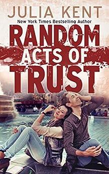 Random Acts of Trust (Random Series #2) by [Kent, Julia]