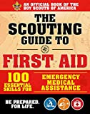 The Scouting Guide to First Aid: An Official Boy Scouts of America Handbook: Essential Skills for Emergency Medical Assistance