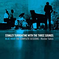 Blue Hour The Complete Sessions: Master Takes by Stanley Turrentine (and Three Sounds) (2013-09-17)