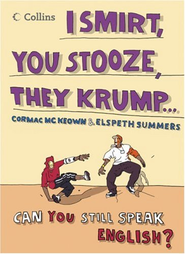 Collins I Smirt, You Stooze, They Krump: Can You Still Speak English?