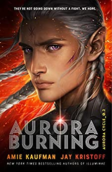 Aurora Burning: The Aurora Cycle 2 by [Kaufman, Amie, Kristoff, Jay]