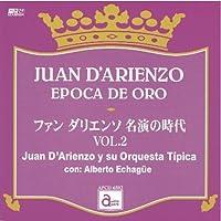 ファン・ダリエンソ 名演の時代 VOL.2 [APCD-6502] JUAN D'ARIENZO EPOCA DE ORO / Juan D'Arienzo y su Orquesta Tipica con: Alberto Echague