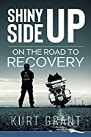Shiny Side Up: On the Road to Recovery