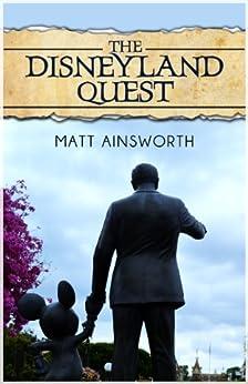 The Disneyland Quest by [Ainsworth, Matt]