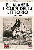 El Alamein, I Carri Della Littorio (Italia Storica)