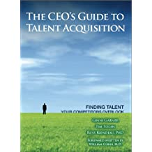 The CEO's Guide to Talent Acquisition - Finding Talent Your Competitors Overlook