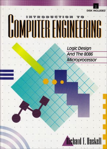 Download Introduction to Computer Engineering: Logic Design and the 8086 Microprocessor (Book/Disk) 0134894367