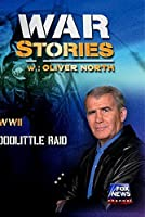 WAR STORIES WITH OLIVER NORTH: DOOLITTLE RAID