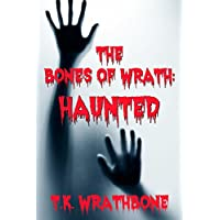 The Bones of Wrath: Haunted (English Edition)