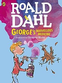 [Dahl, Roald]のGeorge's Marvellous Medicine (Colour Edn) (Dahl Colour Editions) (English Edition)