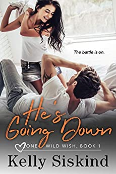He's Going Down (One Wild Wish Book 1) by [Siskind, Kelly]