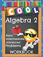 Cool Algebra 2 Basic Intermediate Advanced Problems Workbook: Emoji Various Algebra II Math Practice Problems Worksheets Booklet With Answer Key